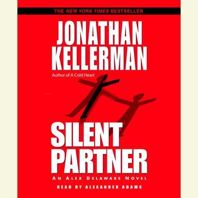 Silent Partner: An Alex Delaware Novel Audiobook, by Jonathan Kellerman