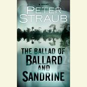 The Ballad of Ballard and Sandrine: An eShort Audiobook, by Peter Straub