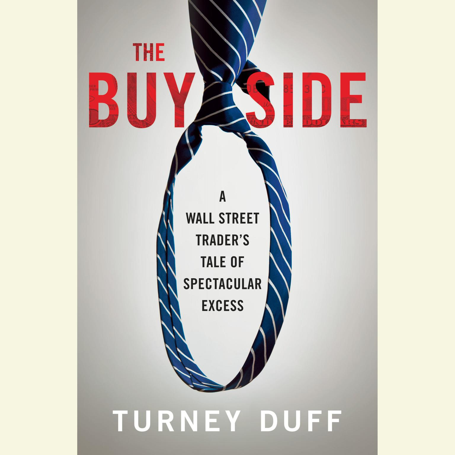 Printable The Buy Side: A Wall Street Trader's Tale of Spectacular Excess Audiobook Cover Art