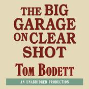 The Big Garage on Clearshot Audiobook, by Tom Bodett