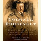 Colonel Roosevelt Audiobook, by Edmund Morris