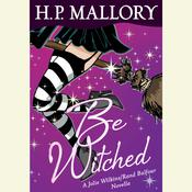 Be Witched Audiobook, by H. P. Mallory