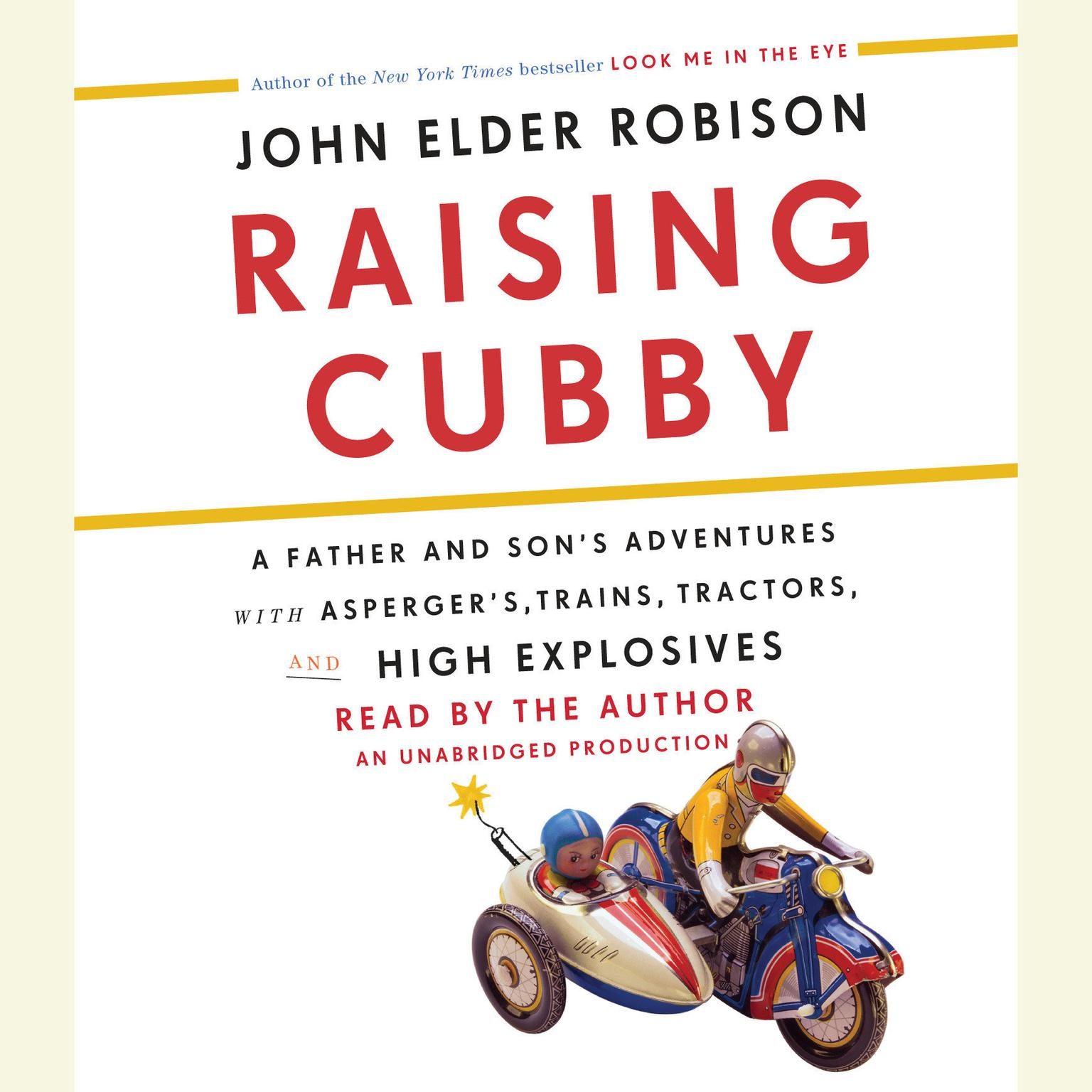 Printable Raising Cubby: A Father and Son's Adventures with Asperger's, Trains, Tractors, and High Explosives Audiobook Cover Art