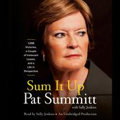 Sum It Up: 1,098 Victories, a Couple of Irrelevant Losses, and a Life in Perspective, by Pat Head Summitt, Pat Summitt, Sally Jenkins