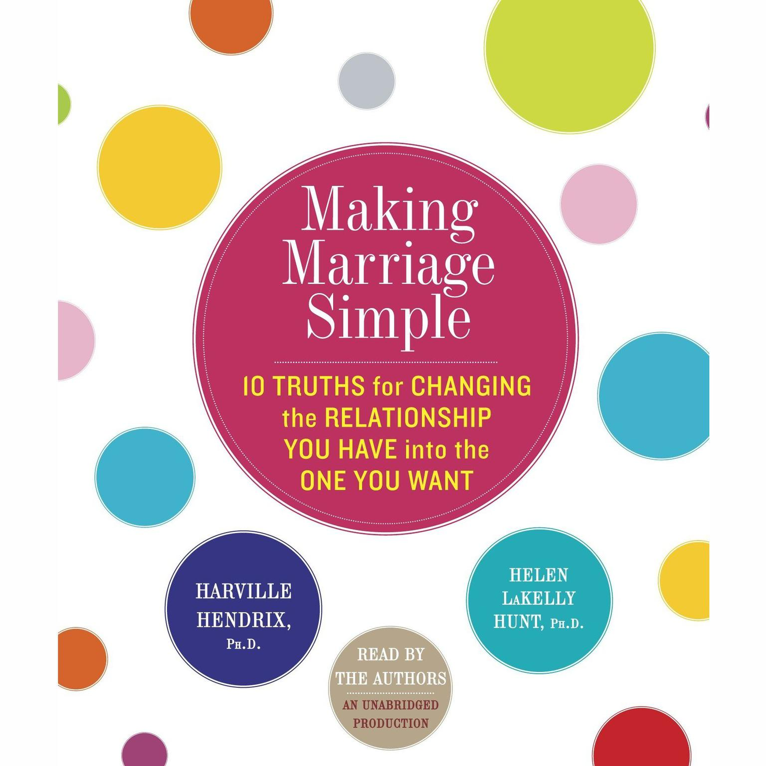 Printable Making Marriage Simple: Ten Truths for Changing the Relationship You Have into the One You Want Audiobook Cover Art