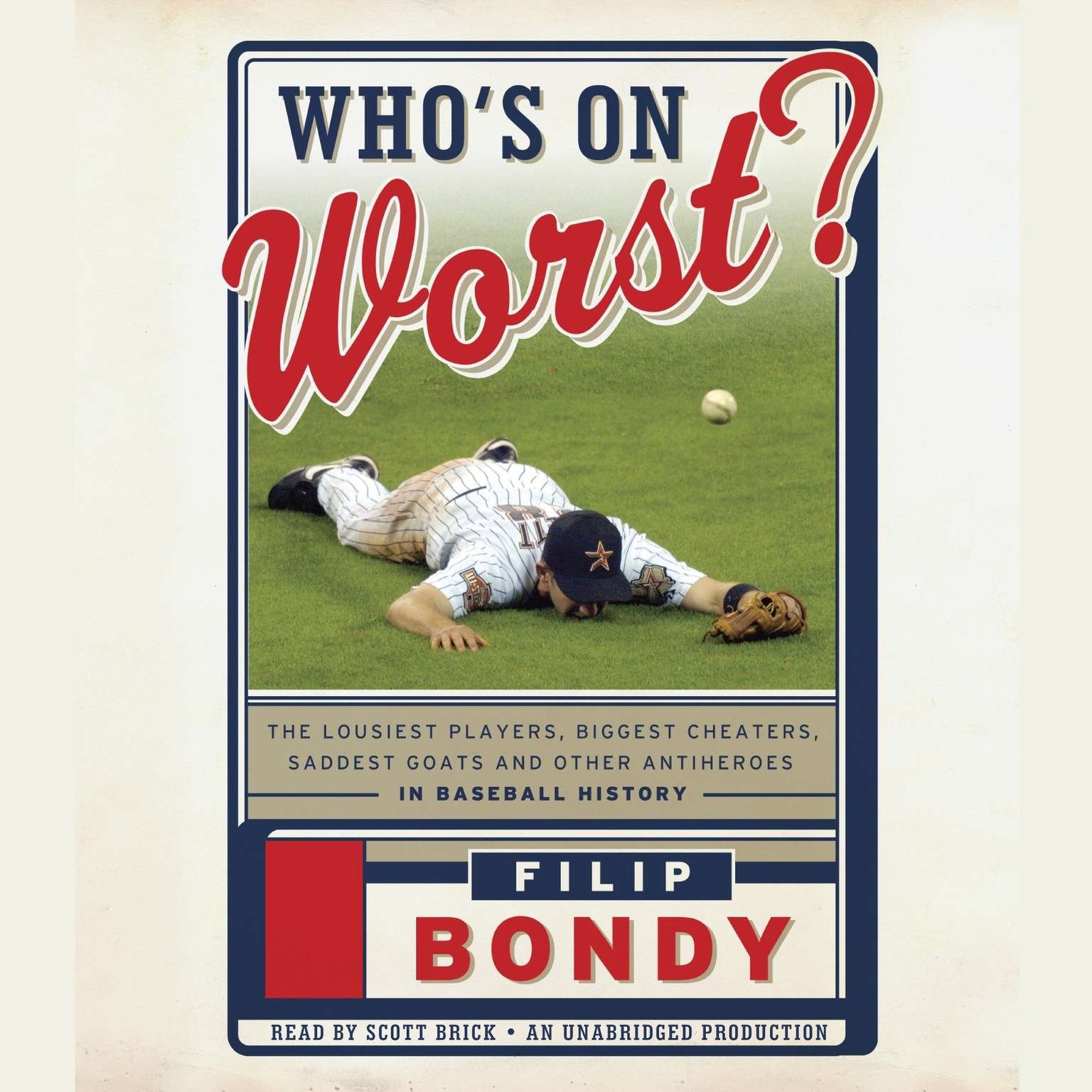 Printable Who's on Worst?: The Lousiest Players, Biggest Cheaters, Saddest Goats, and Other Antiheroes in Baseball History Audiobook Cover Art