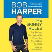 The Skinny Rules: The Simple, Nonnegotiable Principles for Getting to Thin, by Bob Harper