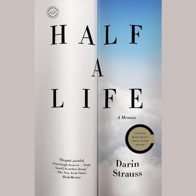 Half a Life: A Memoir Audiobook, by Darin Strauss
