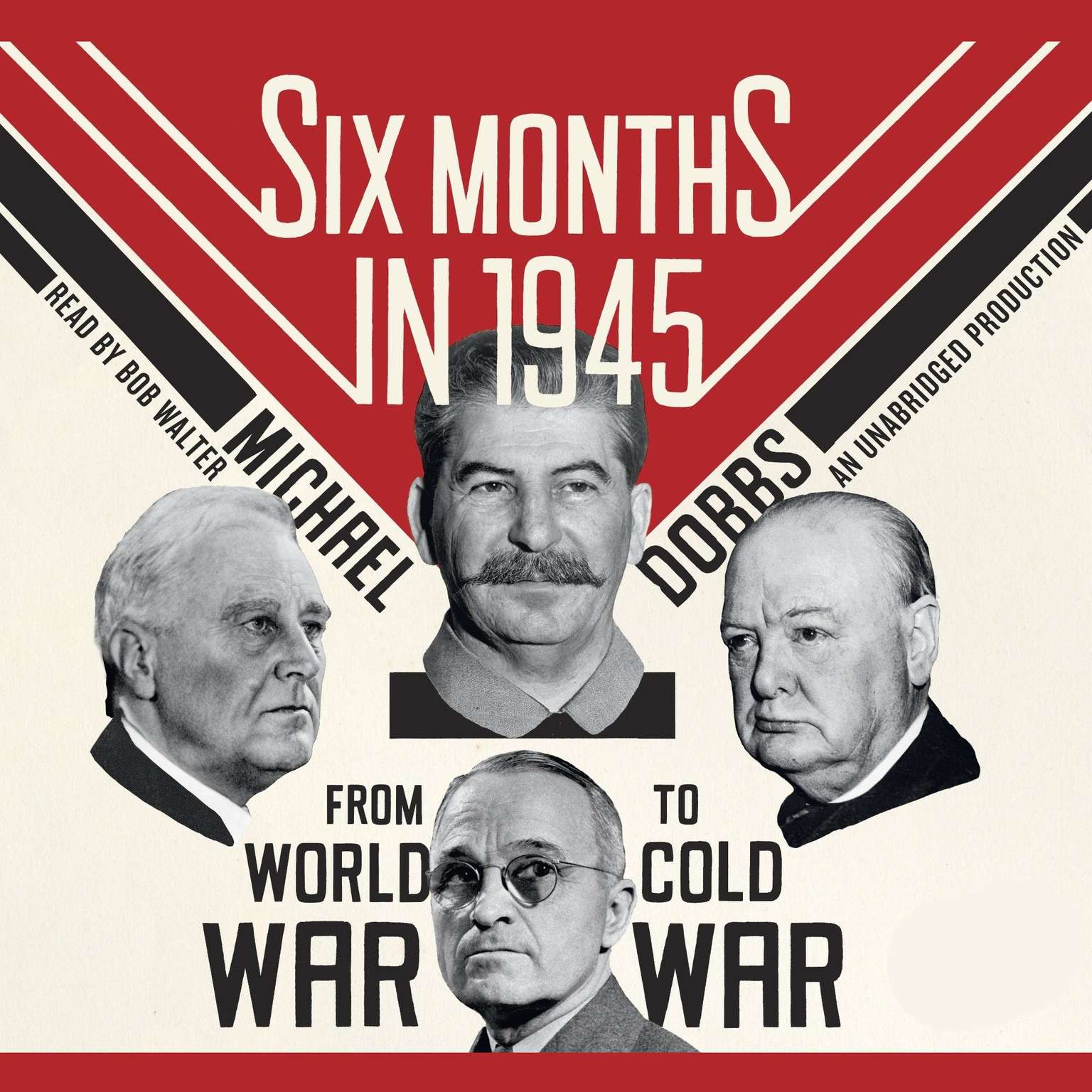 Printable Six Months in 1945: FDR, Stalin, Churchill, and Truman--from World War to Cold War Audiobook Cover Art