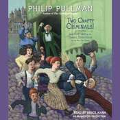 Two Crafty Criminals!: And How They Were Captured by the Daring Detectives of the New Cut Gang Audiobook, by Philip Pullman
