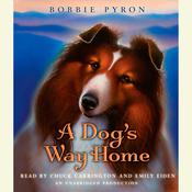 A Dog's Way Home Audiobook, by Bobbie Pyron