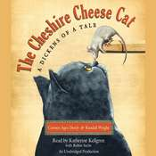 The Cheshire Cheese Cat: A Dickens of a Tale: A Dickens of a Tale Audiobook, by Carmen Agra Deedy, Randall Wright