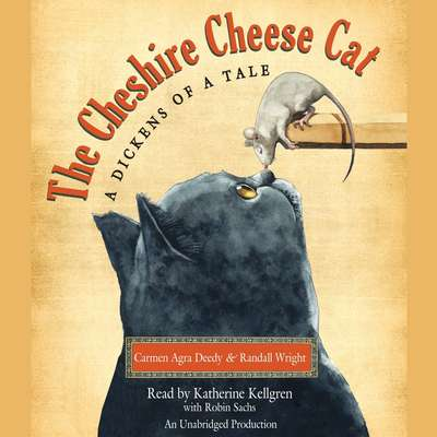 The Cheshire Cheese Cat: A Dickens of a Tale: A Dickens of a Tale Audiobook, by Carmen Agra Deedy