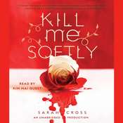 Kill Me Softly Audiobook, by Sarah Cross