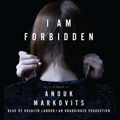 I Am Forbidden: A Novel Audiobook, by Anouk Markovits