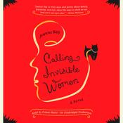 Calling Invisible Women: A Novel, by Jeanne Ray