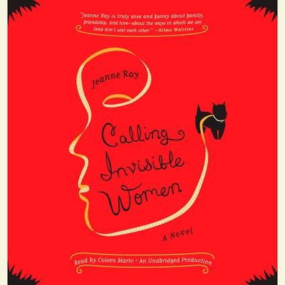 Calling Invisible Women: A Novel Audiobook, by Jeanne Ray