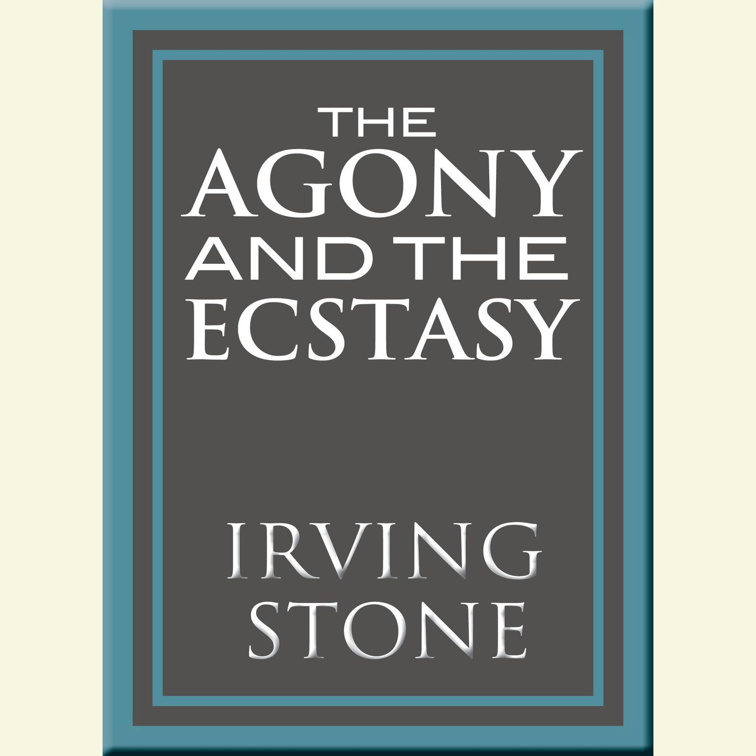 Printable The Agony and the Ecstasy: A Biographical Novel of Michelangelo Audiobook Cover Art