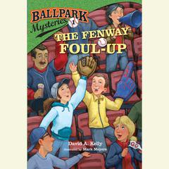 Ballpark Mysteries #1: The Fenway Foul-up Audiobook, by David A. Kelly