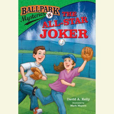 Ballpark Mysteries #5: The All-Star Joker Audiobook, by David A. Kelly
