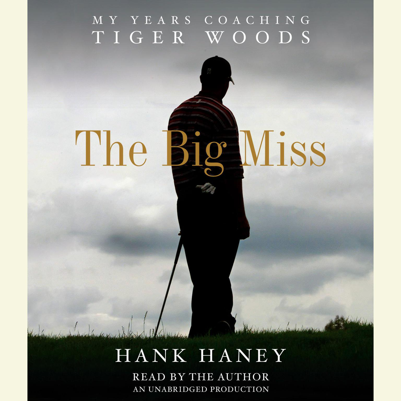 Printable The Big Miss: My Years Coaching Tiger Woods Audiobook Cover Art