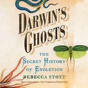 Darwin's Ghosts: The Secret History of Evolution Audiobook, by Rebecca Stott