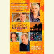 The Best Exotic Marigold Hotel: A Novel, by Deborah Moggach