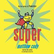 Super Audiobook, by Matthew Cody