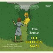 The Freedom Maze, by Delia Sherman
