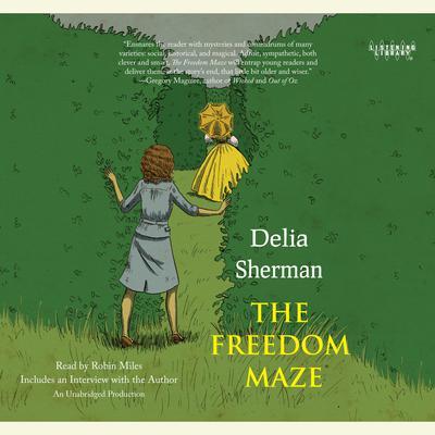 The Freedom Maze Audiobook, by Delia Sherman