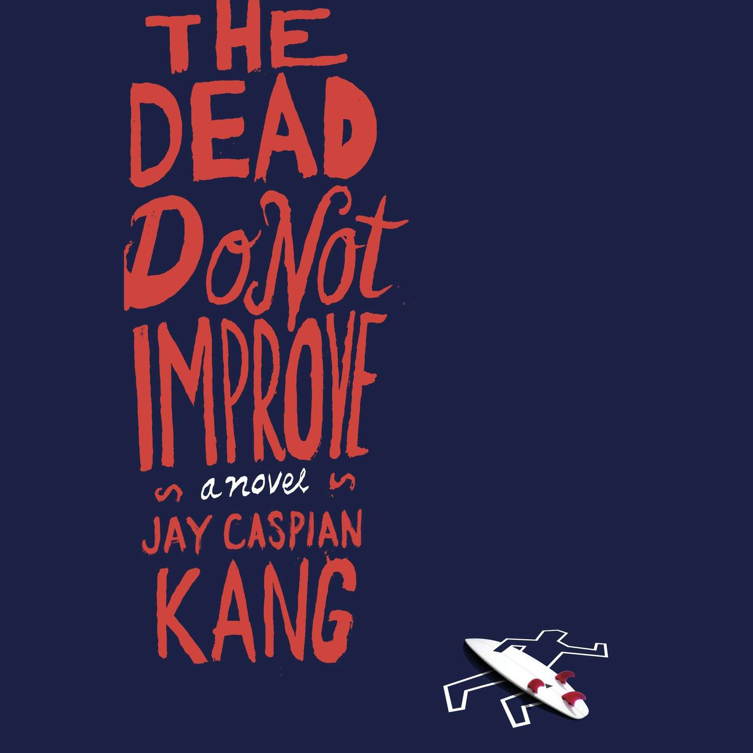 Printable The Dead Do Not Improve: A Novel Audiobook Cover Art