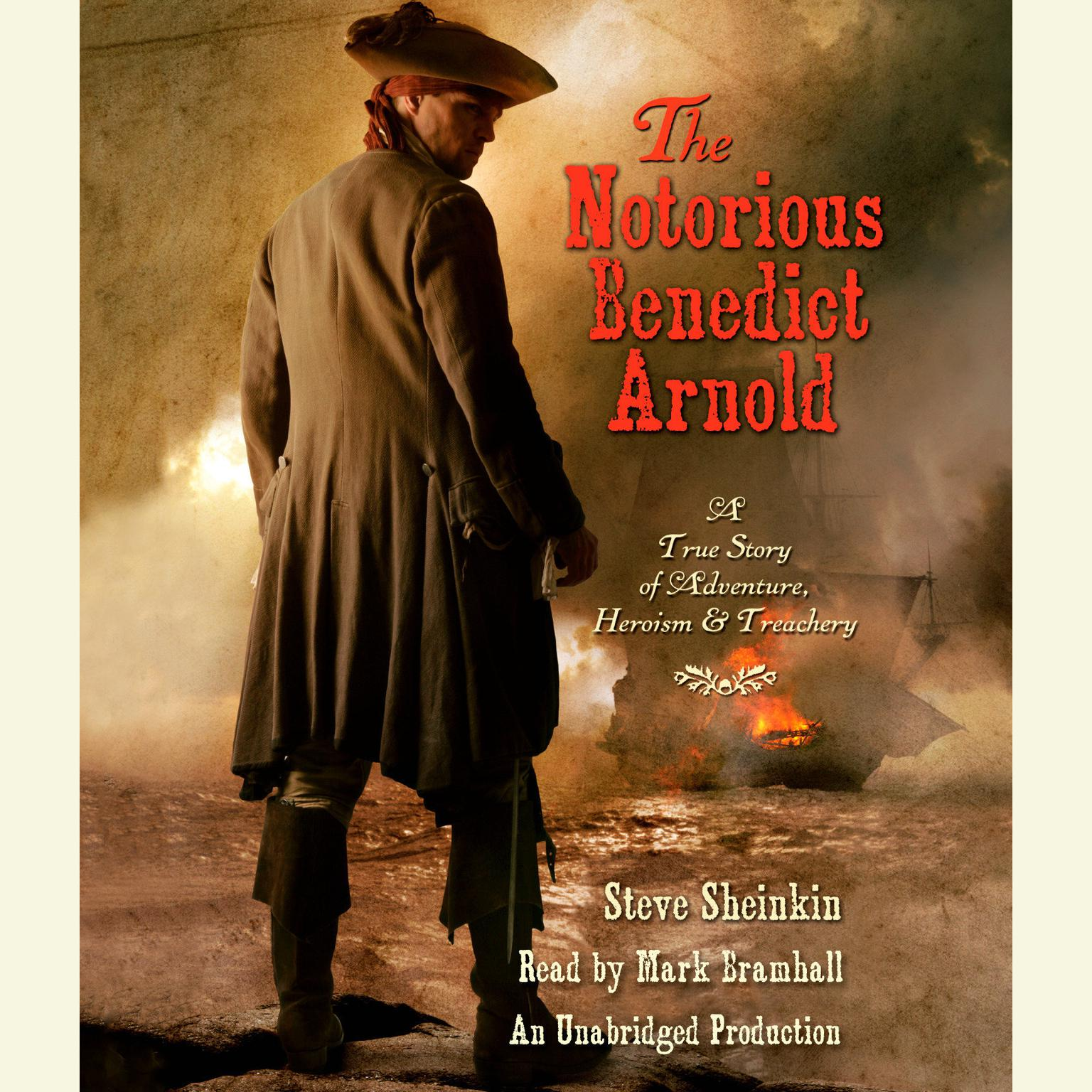 Printable The Notorious Benedict Arnold: A True Story of Adventure, Heroism & Treachery Audiobook Cover Art
