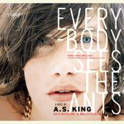 Everybody Sees the Ants Audiobook, by A. S. King