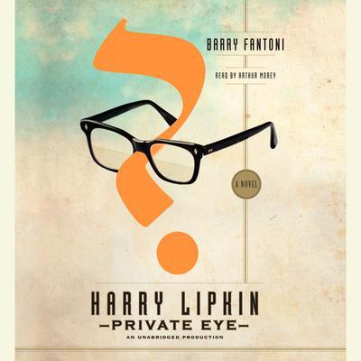 Harry Lipkin, Private Eye: A Novel Audiobook, by Barry Fantoni