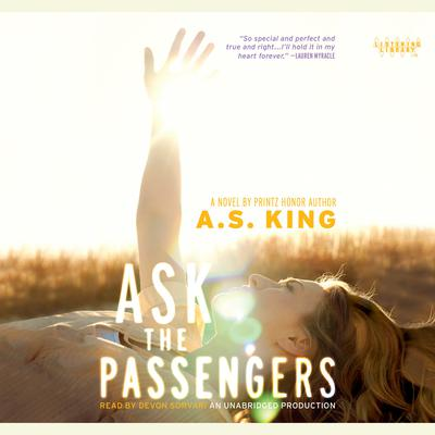 Ask the Passengers Audiobook, by A. S. King