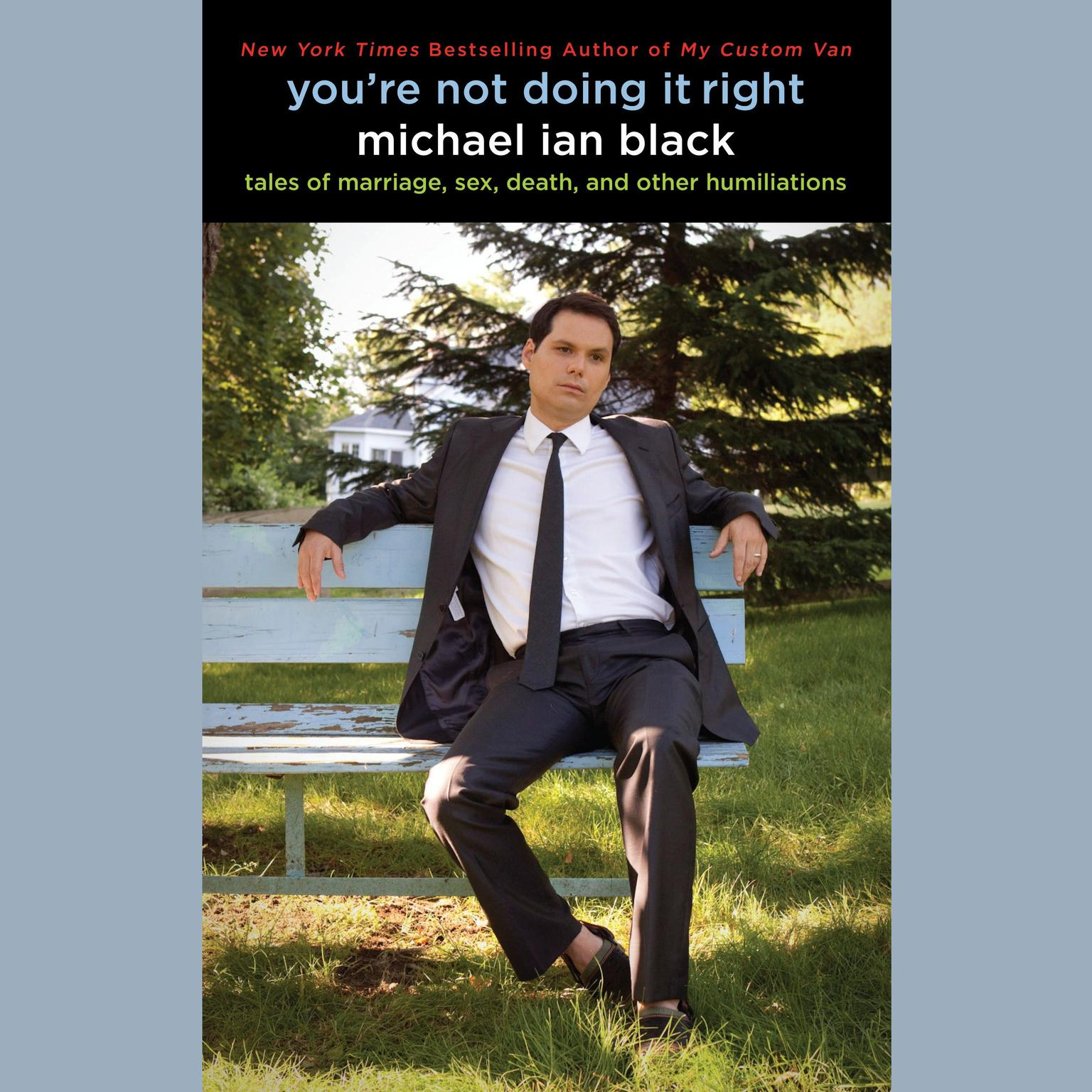 Printable You're Not Doing It Right: Tales of Marriage, Sex, Death, and Other Humiliations Audiobook Cover Art