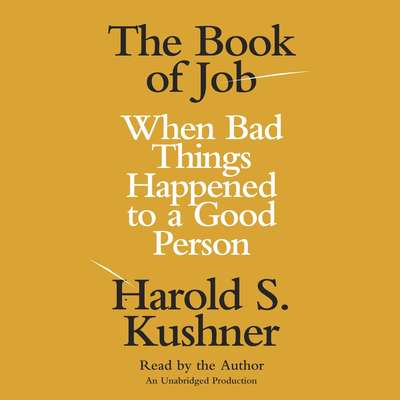 The Book of Job: When Bad Things Happened to a Good Person Audiobook, by Harold S. Kushner