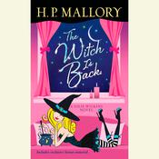 The Witch Is Back (with bonus short story Be Witched): A Jolie Wilkins Novel, by H. P. Mallory