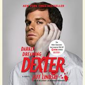 Darkly Dreaming Dexter: A Novel, by Jeff Lindsa