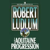 The Aquitaine Progression: A Novel Audiobook, by Robert Ludlum