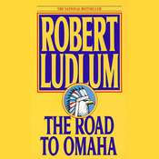 The Road to Omaha Audiobook, by Robert Ludlum