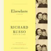 Elsewhere: A memoir Audiobook, by Richard Russo