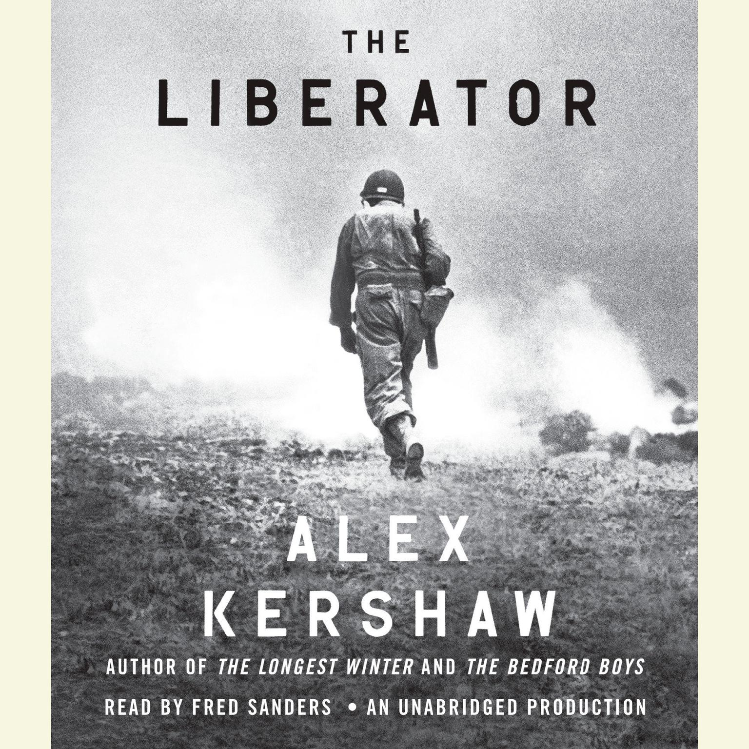 Printable The Liberator: One World War II Soldier's 500-Day Odyssey from the Beaches of Sicily to the Gates of Dachau Audiobook Cover Art