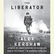The Liberator: One World War II Soldier's 500-Day Odyssey from the Beaches of Sicily to the Gates of Dachau Audiobook, by Alex Kershaw