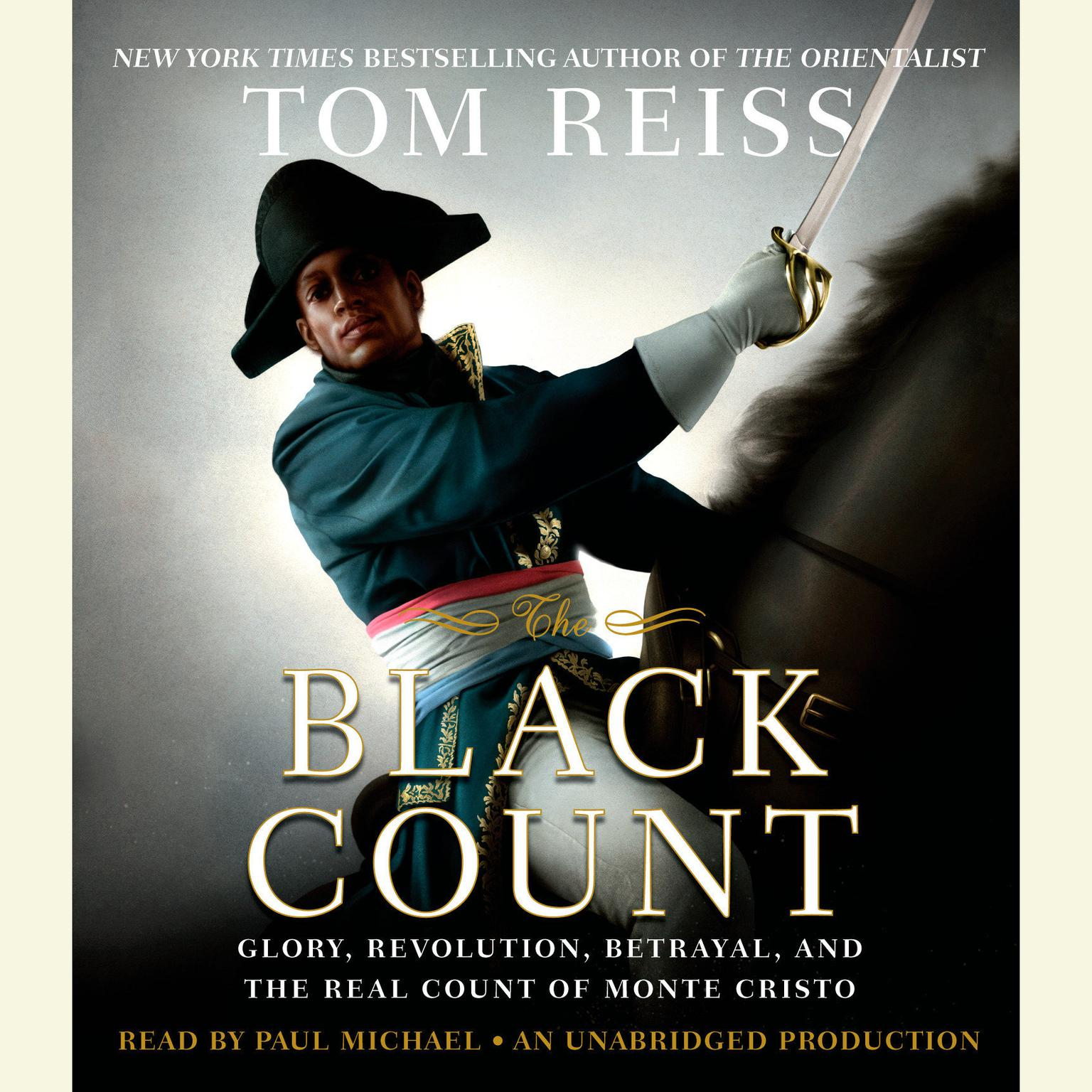 Printable The Black Count: Glory, Revolution, Betrayal, and the Real Count of Monte Cristo Audiobook Cover Art