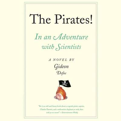 The Pirates! In an Adventure with Scientists: A Novel Audiobook, by Gideon Defoe