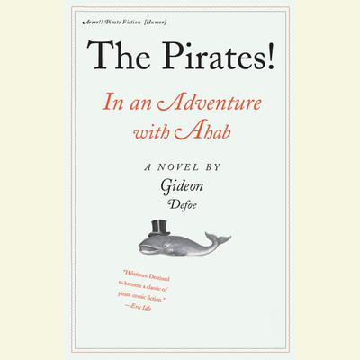 The Pirates! In an Adventure with Ahab: A Novel Audiobook, by Gideon Defoe