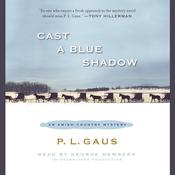 Cast a Blue Shadow: An Amish-Country Mystery (#4) Audiobook, by P. L. Gaus