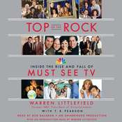 Top of the Rock: Inside the Rise and Fall of Must See TV, by Warren Littlefield
