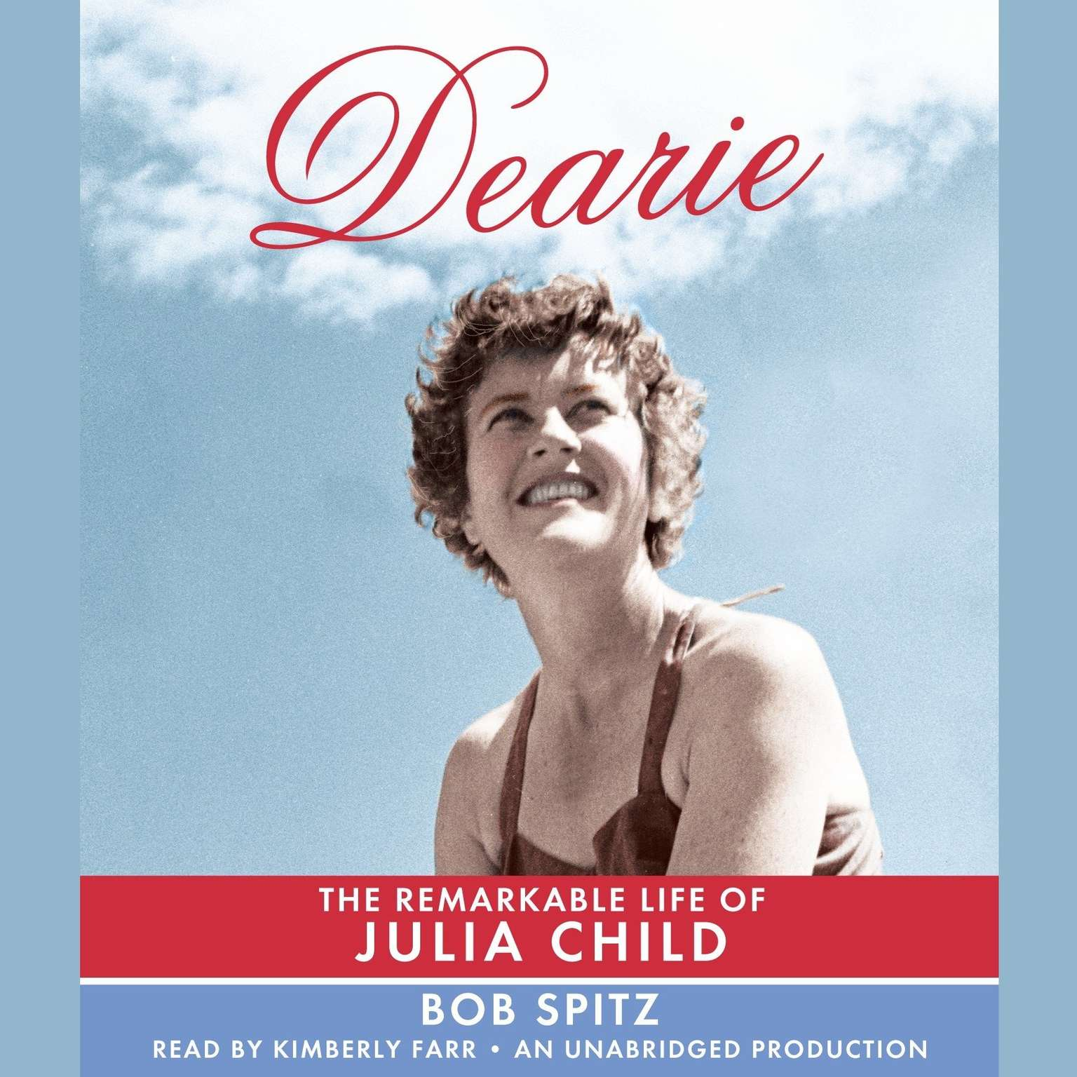 Printable Dearie: The Remarkable Life of Julia Child Audiobook Cover Art